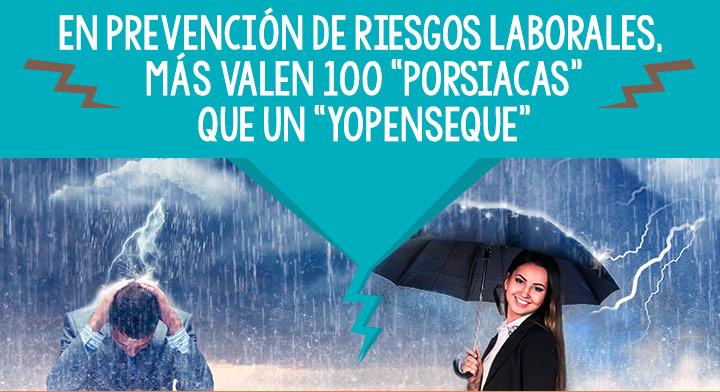 """En prevención de riesgos laborales, más valen 100 """"porsiacas"""" que un """"yopenseque"""""""