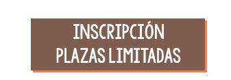 Inscripción - Plazas limitadas
