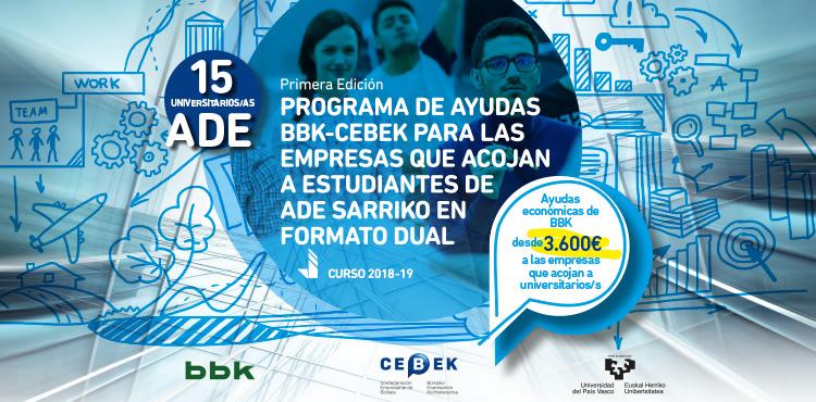 1ª Edición Programa de Ayudas BBK-CEBEK para las EMPRESAS que acojan a estudiantes de ADE SARRIKO en FORMATO DUAL